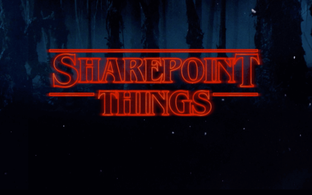 Introducing 'SharePoint Things', Our Newest Video Series