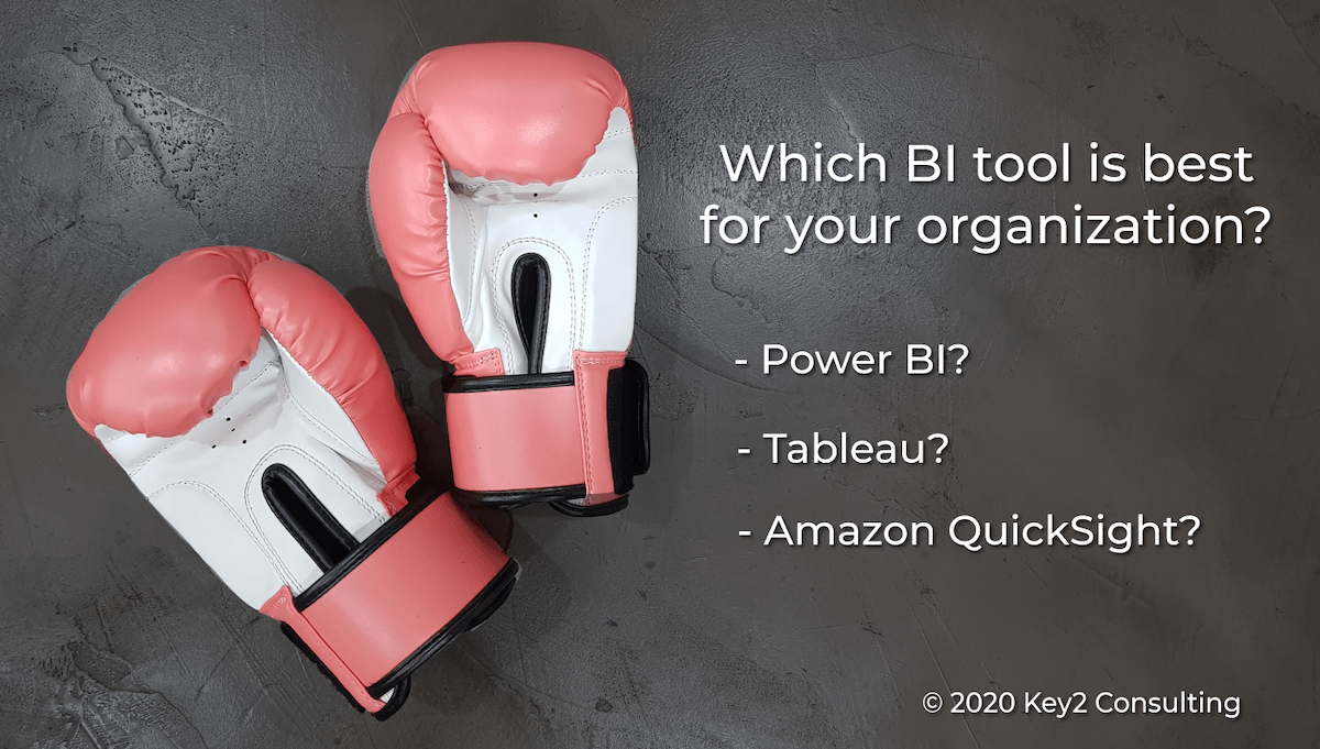 Which business intelligence tool is best for your organization? Power BI vs Tableau vs Amazon QuickSight