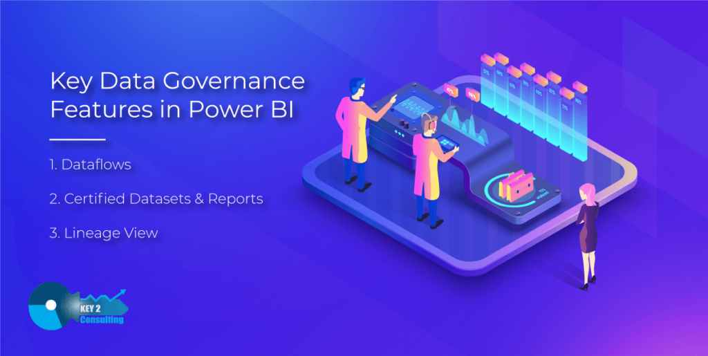 Key2 Consulting's top 3 Power BI data governance features